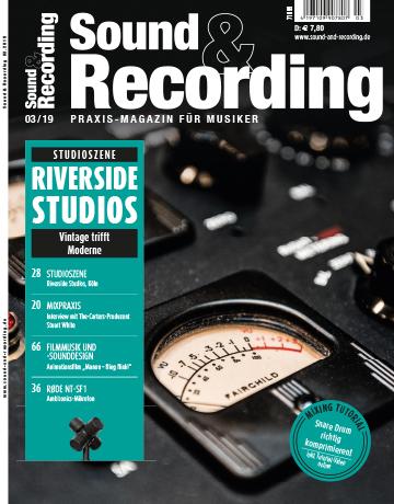 Sound and Recording Magazin Ausgabe März 2019